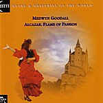 Medwyn Goodall Alcazar Flame Of Passion