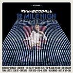 Thunderball 12 Mile High Remixed