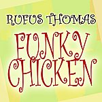 Rufus Thomas Funky Chicken