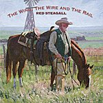 Red Steagall The Wind, The Wire And The Rail