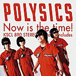 Polysics Now Is The Time