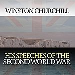 Winston Churchill His Speeches Of The Second World War