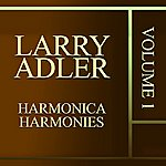 Larry Adler Harmonica Harmonies, Vol. 1