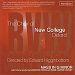 Edward Higginbottom R.V. Williams: Mass In G Minor With Choral Works By Leighton, Howells, Rose, Harris And Harvey