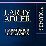 Larry Adler Harmonica Harmonies Vol. 2