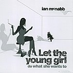 Ian McNabb Let The Young Girl Do What She Wants To Do