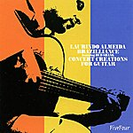Laurindo Almeida Brazilliance (Featuring Bud Shank) - Concert Creations For Guitar
