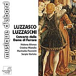 Sergio Vartolo Luzzaschi: Concerto Delle Dame DI Ferrara