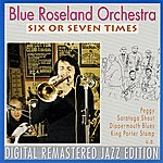 Blue Roseland Orchestra Six Or Seven Times