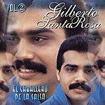 Gilberto Santa Rosa El Caballero De La Salsa, Exitos Vol. 2