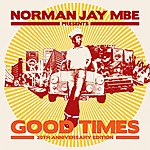 Norman Jay Norman Jay Mbe Presents Good Times 30th Anniversary Edition