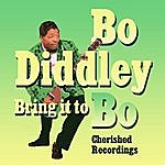 Bo Diddley Bring It To Bo