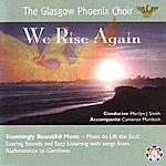 Glasgow Phoenix Choir We Rise Again