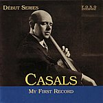 Pablo Casals My First Record