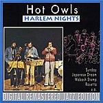 Hot Owls Harlem Nights