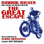 Elmer Bernstein The Great Escape - Theme From The Motion Picture (Remix) (Feat. Dominik Hauser) - Single