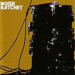 Noise Ratchet Noise Ratchet Ep