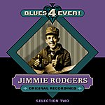 Jimmie Rodgers Blues 4 Ever! - Selection 2