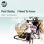 Paul Glazby I Need To Know