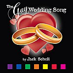 Jack Schell The Gay Wedding Song - Single