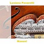 Luciano Pavarotti Manon!