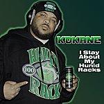 "Kokane ""I Stay About My Hunid Racks"""