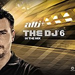 ATB The Dj 6 In The Mix