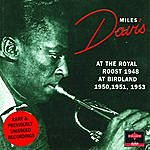 Miles Davis At The Royal Roost & Birdland