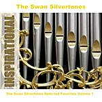 The Swan Silvertones The Swan Silvertones Selected Favorites, Vol. 1