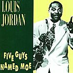 Louis Jordan Five Guys Named Moe