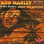 Bob Marley & The Wailers Keep On Moving: Trilogy, Vol.3