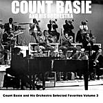 Count Basie & His Orchestra Count Basie And His Orchestra Selected Favorites, Vol. 3