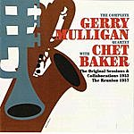 Gerry Mulligan Quartet The Complete Gerry Mulligan Quartet With Chet Baker The Original Sessions & Collaborations 1953 The Reunion 1957