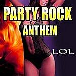 L.O.L. Party Rock Anthem