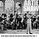 Artie Shaw Artie Shaw And His Orchestra Selected Hits Vol. 1