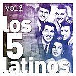 Los Cinco Latinos Los Cinco Latinos. Vol. 2