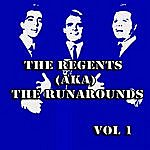 The Regents The Regents (Aka) The Runarounds Vol 1