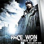 Pace Won Turn It Up