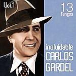 Carlos Gardel Carlos Gardel 13 Tangos Inolvidables: Volumen 1