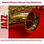 Bennie Moten's Kansas City Orchestra Bennie Moten's Kansas City Orchestra Selected Favorites, Vol. 5