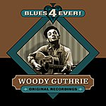 Woody Guthrie Blues 4 Ever!