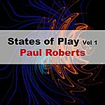 Paul Roberts States Of Play Vol. 1