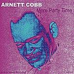 Arnett Cobb More Party Time - Ep