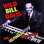 'Wild Bill' Davis The Ultimate Collection