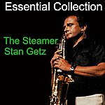 Stan Getz Essential Collection - The Steamer