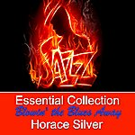 Horace Silver Essential Collection - Blowin' The Blues Away