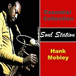 Hank Mobley Essential Collection - Soul Station