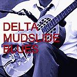 Muddy Waters Delta Mudslide Blues