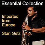 Stan Getz Essential Collection - Imported From Europe