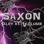 Saxon Saxon Play At Volume